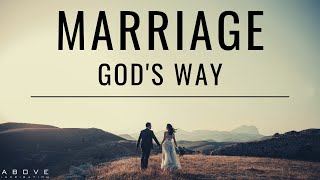 MARRIAGE GOD's WAY | Marriage For The Glory of God - Christian Marriage & Relationship Advice