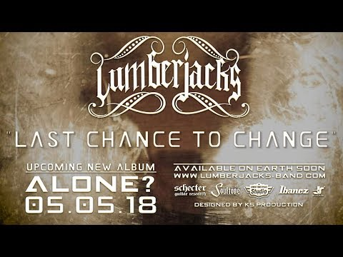 LUMBERJACKS - ALONE? - A Last Chance to Change (Official Video)