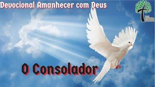 O consolador // Amanhecer com Deus // Igreja Presbiteriana Floresta - GV