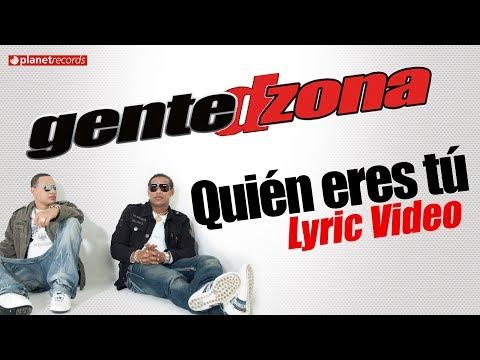 GENTE DE ZONA - Quien Eres Tu (Lyric Video)