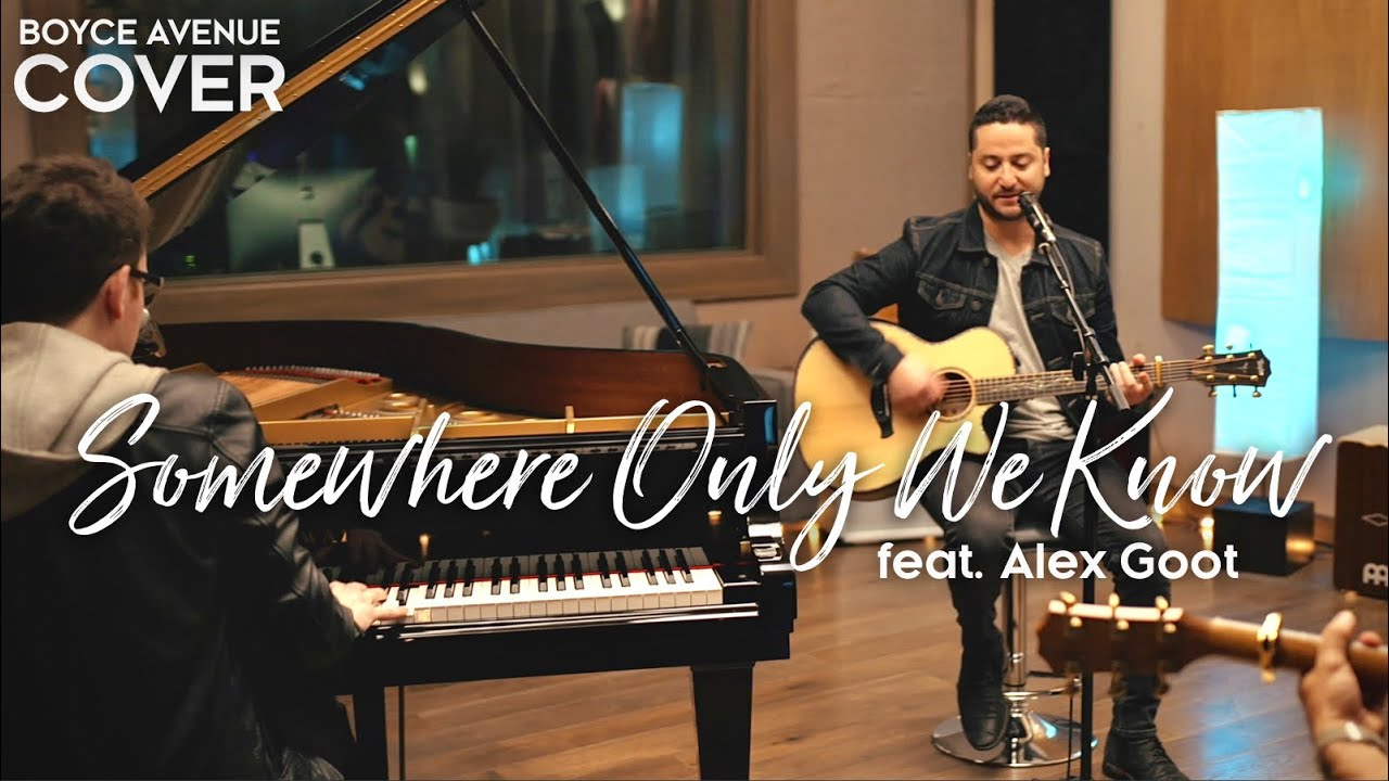 Somewhere Only We Know - Keane (Boyce Avenue ft. Alex Goot piano acoustic cover) on Spotify & Apple