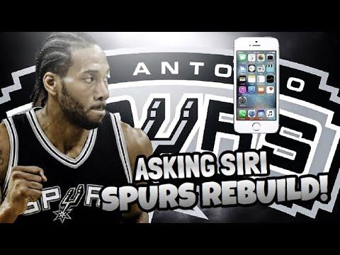REBUILDING THE SAN ANTONIO SPURS ASKING SIRI!! NBA 2K18 MY LEAGUE!!
