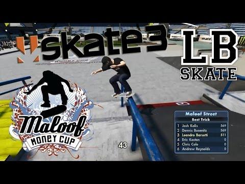 SKATE 3 - MALOOF MONEY CUP STREET / LBSKATE #4 - SKATE