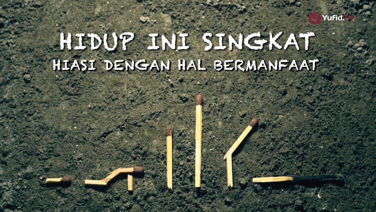 Hasil gambar untuk idup Ini Singkat