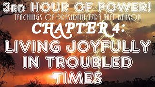 Ezra Taft Benson Chapter 4: Living Joyfully in Troubled Times