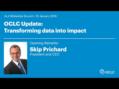 OCLC Update: Transforming data into impact - Skip Prichard