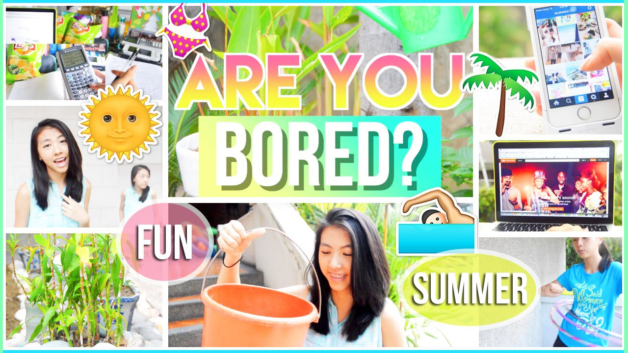 12 fun things to do when you re bored in summer alohakatiex