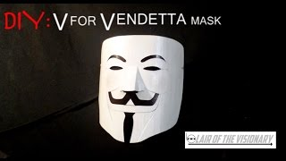 DIY: V for Vendetta Mask - Lair of the Visionary