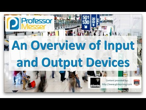 Descargar Video An Overview of Input and Output Devices - CompTIA A+ 220-901 - 1.12