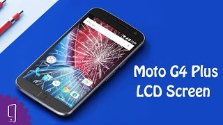 Moto G4 Plus LCD Screen Repair Guide