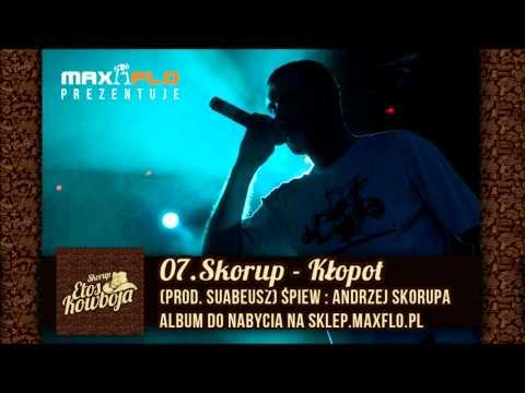 07. Skorup - Kłopot feat. Andrzej Skorup (Etos kowboja)