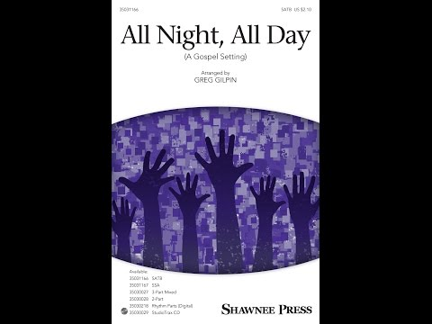 All Night, All Day (SATB) - Arranged by Greg Gilpin