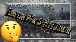 European War 6 1914 Trailer Review!  Just A EW6 1804 Reskin???????