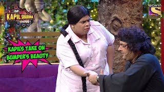 Kapil's Take On Bumper's Beauty - The Kapil Sharma Show