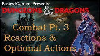 Dungeons and Dragons: Basics of Reactions & Optional Actions