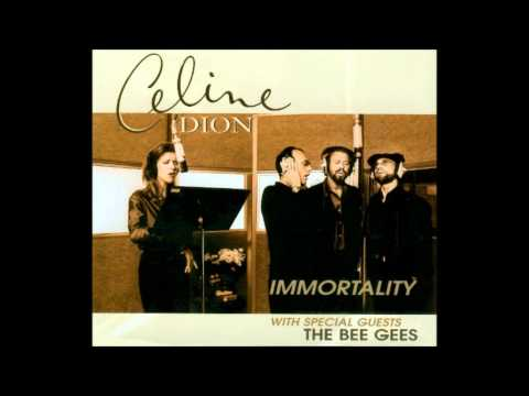 Celine Dion ft. Bee Gees - Immortality