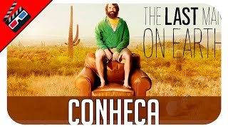 Conheça: The Last Man On Earth