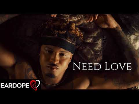 August Alsina - Need Love ft. Trey Songz *NEW SONG 2019* Mp3