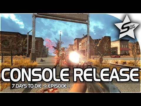 7 Days to Die Xbox One Gameplay Part 1 -