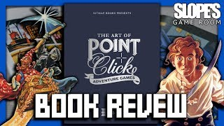 The Art of Point & Click Adventure Games: BOOK REVIEW - SGR
