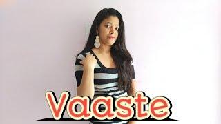 Vaaste Dance Cover | Dhavni Bhanushali | Tanishk Bagchi | Dance Choreography