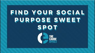 Find Your Social Purpose Sweet Spot