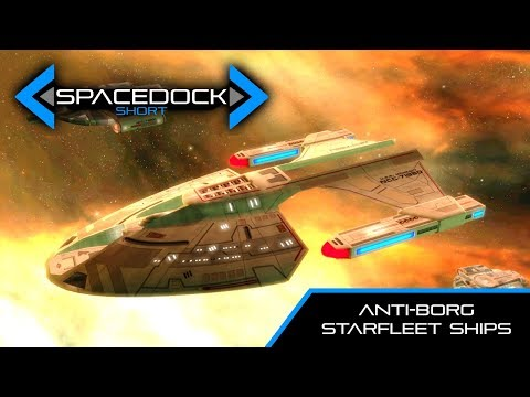 Star Trek: Anti-Borg Starfleet Ships - Spacedock Short