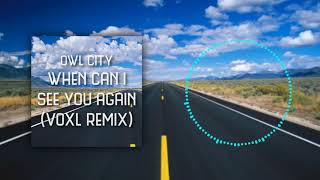 Gambar cover Owl City - When Can I See You Again (Voxl remix)