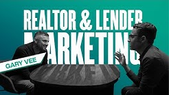 Gary Vaynerchuk on Realtor & Lender Marketing Strategy
