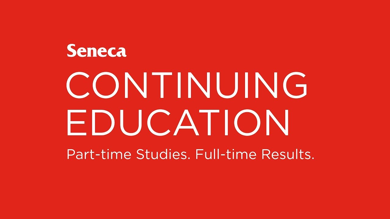 Seneca College Part-time Studies - Toronto, Ontario, Canada