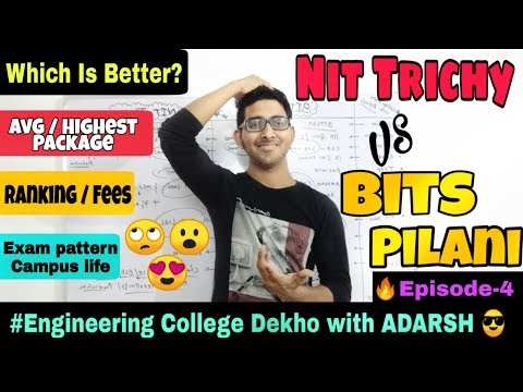 Nit Trichy VS Bits Pilani | Placement | Rank | Package | Which Is Better | Jee Mains 2019