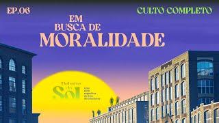 EM BUSCA DE MORALIDADE | Debaixo do Sol - Ep. 06 (Eclesiastes T2)