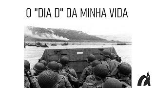 """O """"DIA D"""" DA MINHA VIDA"""
