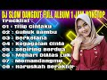 DJ SLOW DANGDUT FULL ALBUM TITIP CINTAKU - SATU JAM NONSTOP