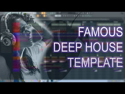 Famouse Deep House Template for FL Studio / FLP Project
