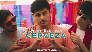 MIGRANTES ft. Alico | Si me tomo una cerveza (Audio Oficial)