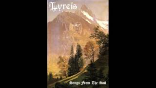 Lyrcis - Songs From The Soil (2016) (Medieval Ambient, Dungeon Synth)
