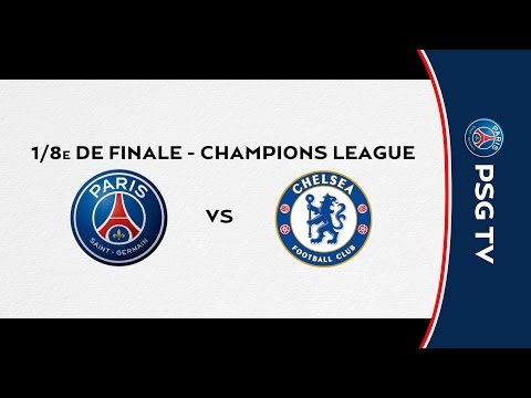 1/8E DE FINALE - CHAMPIONS LEAGUE - PARIS SAINT-GERMAIN Vs CHELSEA