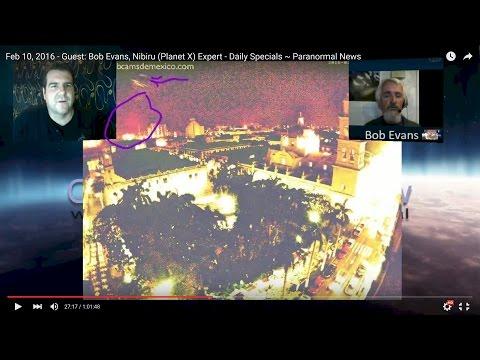 Feb 10, 2016 - Guest: Bob Evans, Nibiru (Planet X) Expert - Daily Specials ~ Paranormal News