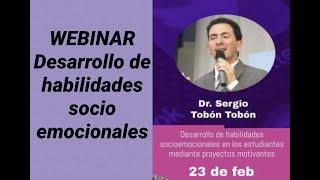 WEBINAR DESARROLLO DE HABILIDADES SOCIOEMOCIONALES EN LOS ESTUDIANTES MEDIANTE PROYECTOS EDUCATIVOS
