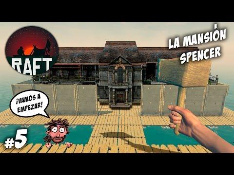LA MANSIÓN SPENCER :O   RAFT #5   Gameplay Español Let's Play