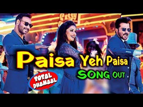 Paisa Yeh Paisa Song Out   Ajay Devgan   Madhuri Dixit   Anil Kapoor   Total Dhamaal