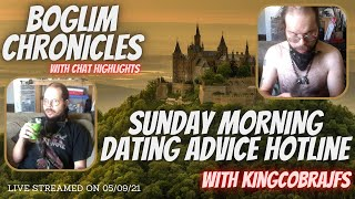 Boglim Chronicles - Ep49 Sunday Morning Dating Advice with KingCobraJFS