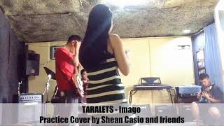 TARALETS - Imago | Band Cover by Shean Casio and Friends (Year 2016)