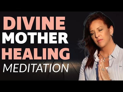 Powerful Divine Mother Meditation--Healing Inner Child Meditation