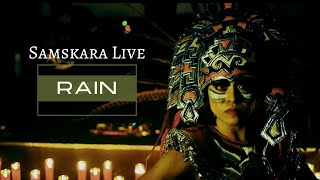 RAIN - Samskara LIVE