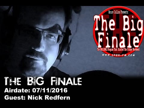 The BIG Finale 07/11/2016 - Nick Redfern