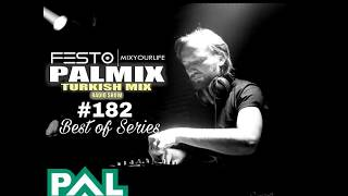 PALFM - DJFESTO - PALMIX TURKISH MIX SHOW 2018 #182 (BESTOF) - 14NISAN2018 Part1