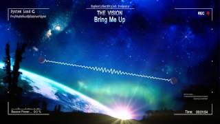 The Vision - Bring Me Up [HQ Edit]