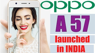 oppo a57 launched in india price specs comparision and more